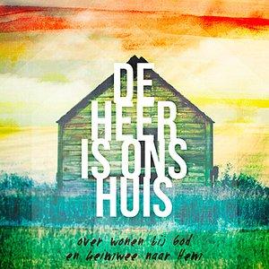 Image for 'De Heer is ons huis'