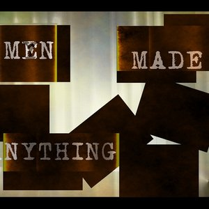 Image for 'men made anything'