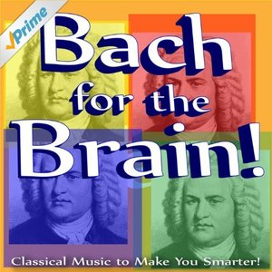 Image for 'Bach for the Brain: Classical Music to Make You Smarter!'