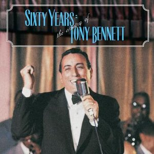 Image for '60 Years: The Artistry of Tony Bennett'
