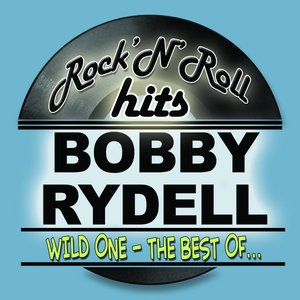 Image for 'Wild One - The Best Of Bobby Rydell (Remastered)'
