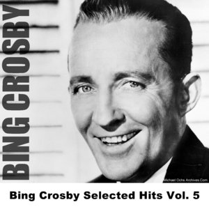 Image for 'Bing Crosby Selected Hits Vol. 5'
