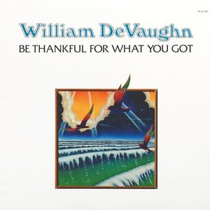 Image for 'Be Thankful for What You Got'