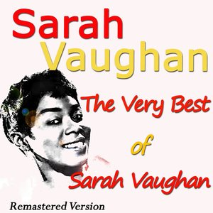 Image for 'The Very Best of Sarah Vaughan (Remastered Version)'