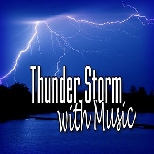 Image for 'Thunder Storm with Music (Music and Nature Sound)'