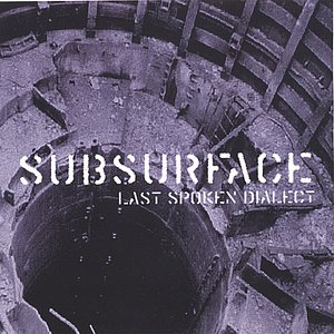 Image for 'Subsurface Last Spoken Dialect'