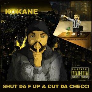 Image for 'Shut da F Up & Cut da Checc'