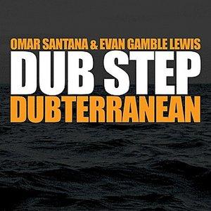 Image for 'Dub Step Dubterranean'