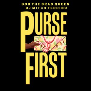 Image for 'Purse First (feat. DJ Mitch Ferrino)'