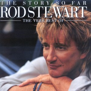 Image for 'The Story So Far: The Very Best of Rod Stewart'