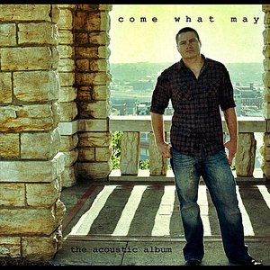 Image for 'Come What May: the Acoustic Album'