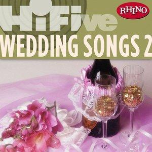 Image for 'Rhino Hi-Five: Wedding Songs 2'