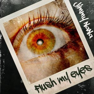 Image for 'Flush My Eyes'