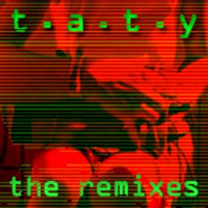 Bild för 'T.A.T.Y. - The Remixes'