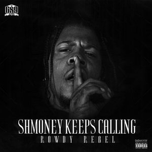 Image for 'Shmoney Keeps Calling'