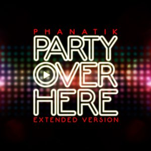 Image for 'Party Over Here (Extended Version)'