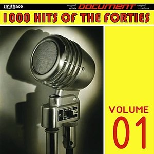 Image for '1000 Hits of the Forties, Volume 1'
