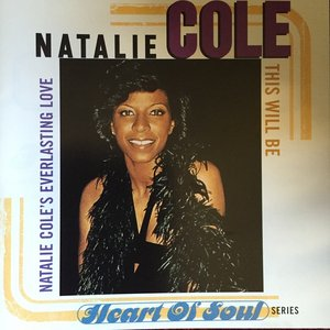 Image for 'This Will Be: Natalie Cole's Everlasting Love'
