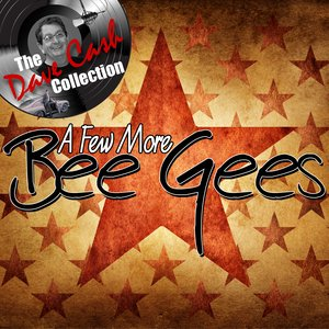 Image pour 'A Few More Bee Gees - [The Dave Cash Collection]'