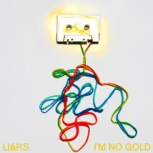 Image for 'I'm No Gold'