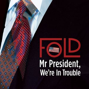 Image for 'Mr President, We're in Trouble (ft. Jimmy Carter)'