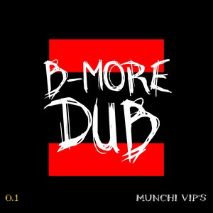 Image for 'B-More Dub Munchi VIP'