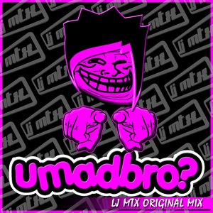 Image for 'UMadBro? (Original Mix)'