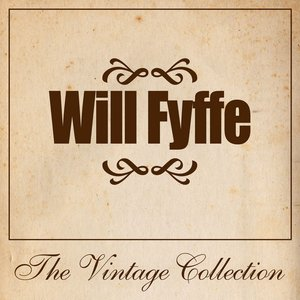 Image for 'Will Fyffe - The Vintage Collection'