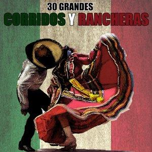 Image for '30 Grandes Corridos y Rancheras'