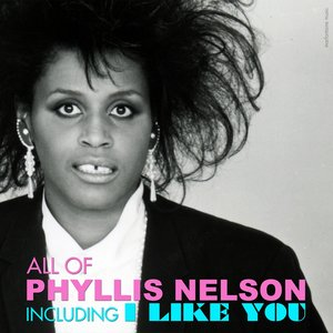 "Image for 'All of Phyllis Nelson (including ""I Like You"")'"