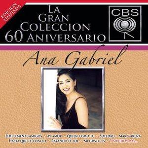 Image for 'La Gran Colección Del 60 Aniversario CBS - Ana Gabriel'