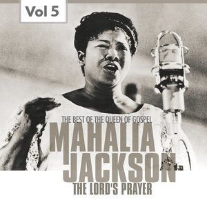 Image for 'Mahalia Jackson, Vol. 5 (The Best of the Queen of Gospel)'
