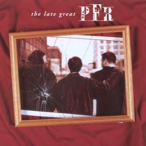 Image for 'The Late Great PFR'