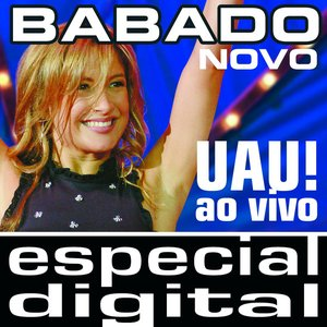 Image for 'Uau! Babado Novo Ao Vivo'
