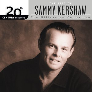Image for 'Best Of Sammy Kershaw: 20th Century Masters: The Millennium Collection'
