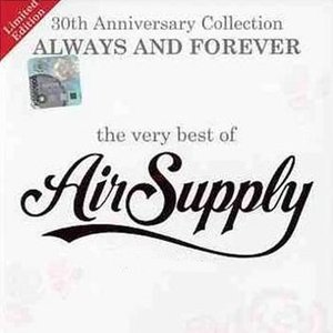 Image for 'Always and Forever: The Very Best of Air Supply: 30th Anniversary Collection'