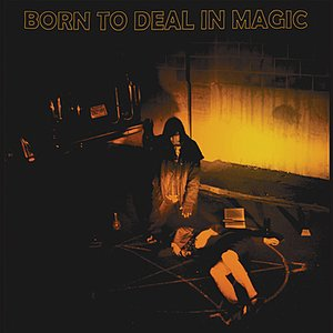 Image for 'Born To Deal In Magic: 1952-1976'