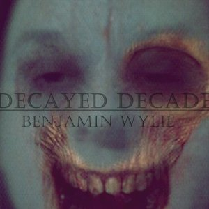 Image for 'Decayed Decade (2011)'