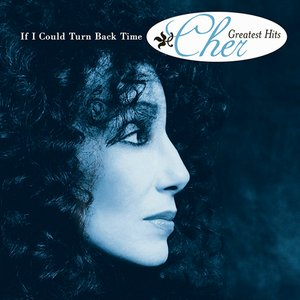 Immagine per 'If I Could Turn Back Time - Cher's Greatest Hits'
