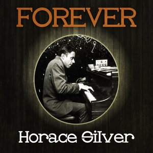 Image for 'Forever Horace Silver'
