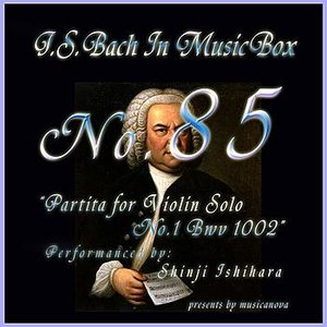 Image for 'Bach In Musical Box 85 / Partita for Violin Solo No.1 Bwv 1002'
