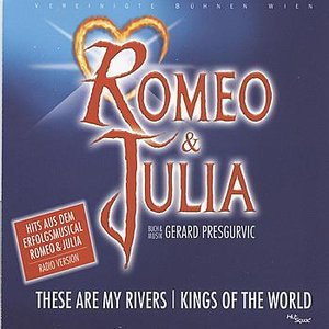 Image for 'Romeo & Julia - These Are My Rivers/Kings Of The World'