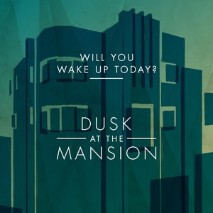 Image for 'Will You Wake Up Today?'