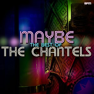 Image for 'Maybe - The Best of The Chantels'