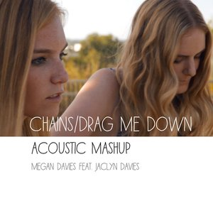 Image for 'Chains, Drag Me Down (Acoustic Mashup)'
