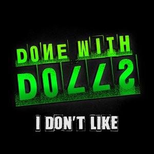 Image for 'I Don't Like'