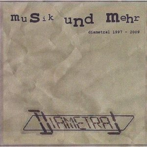Image for 'Musik Und Mehr (DIAMETRAL 1997-2009 - DVD+CD) (2009)'