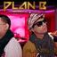 Plan B Ft. Tito
