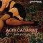 Acid Cabaret - Ida y Vuelta