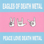 Peace Love Death Metal